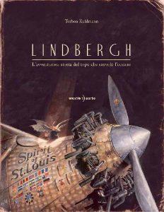 Copertina Lindbergh. L'avventurosa storia del topo che sorvolò l'oceano