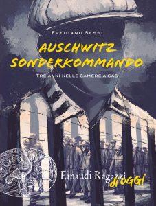 Auschwitz Sonderkommando. Tre anni nelle camere a gas